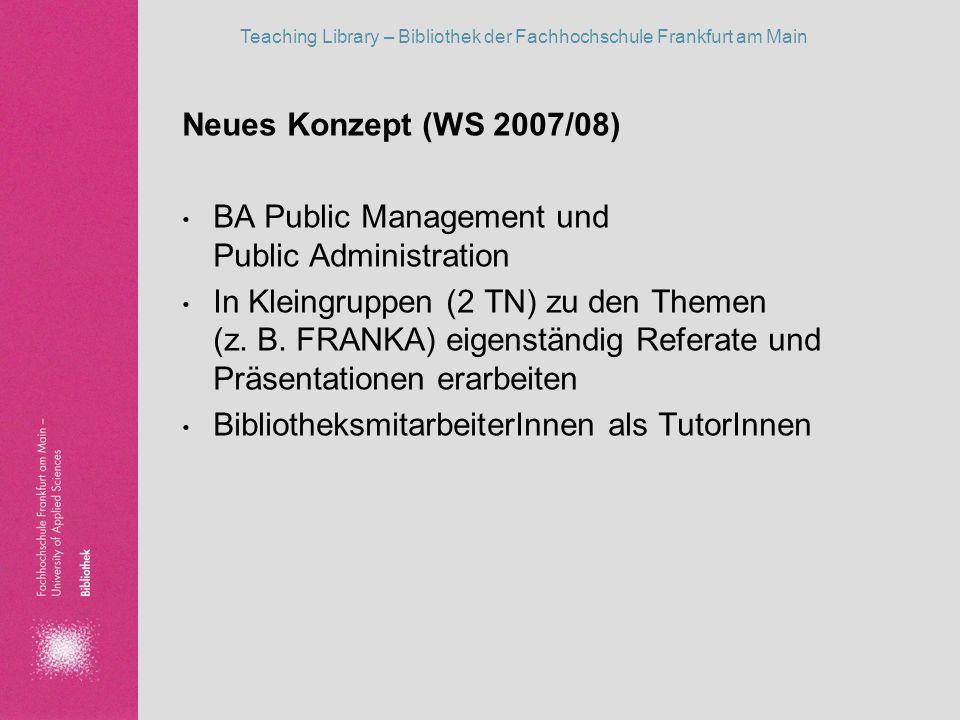 Neues Konzept (WS 2007/08)BA Public Management und Public Administration.