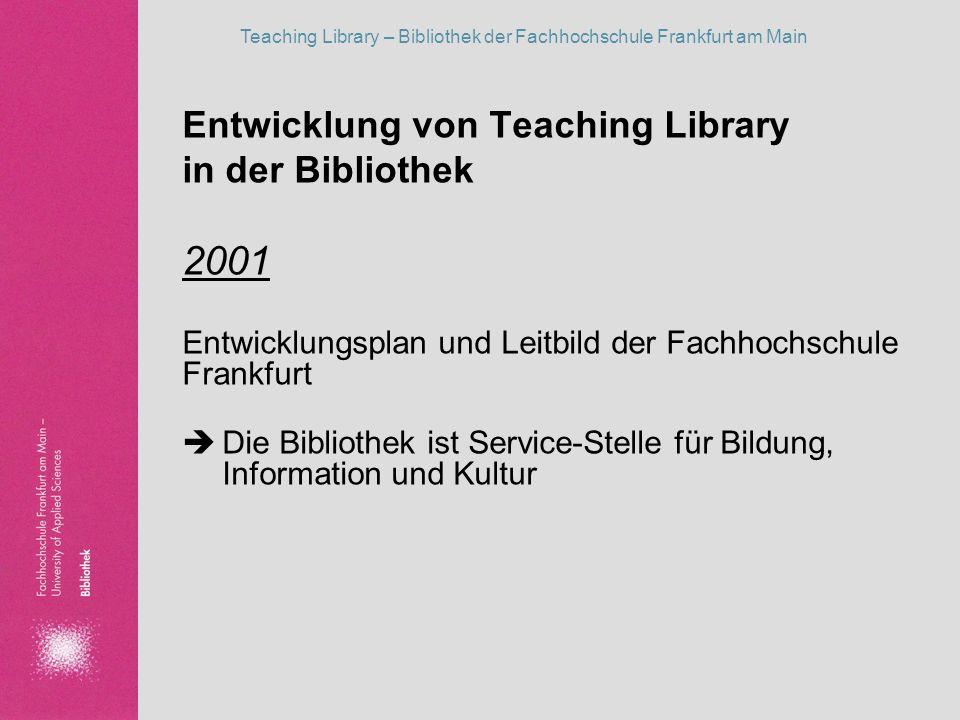2001 Entwicklung von Teaching Library in der Bibliothek