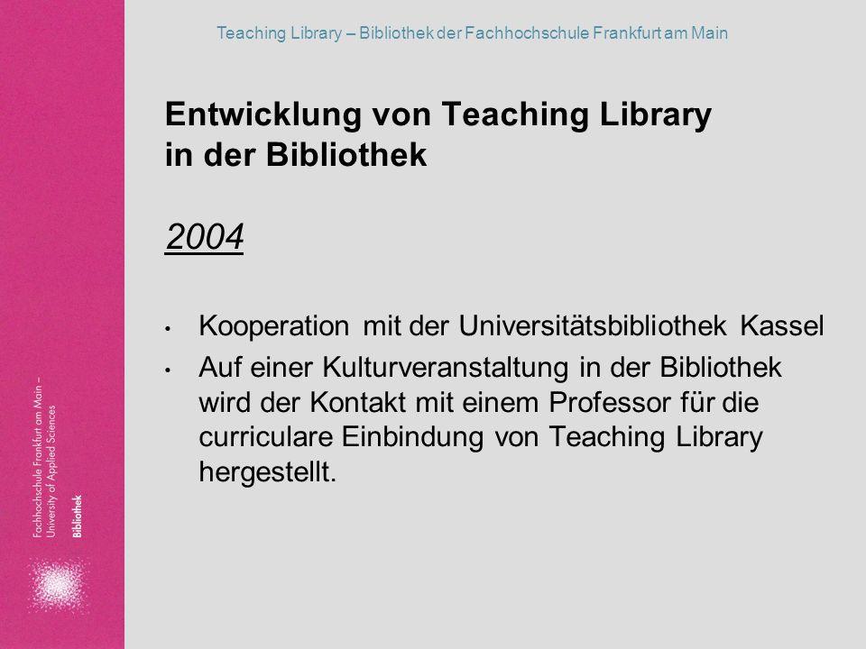 2004 Entwicklung von Teaching Library in der Bibliothek