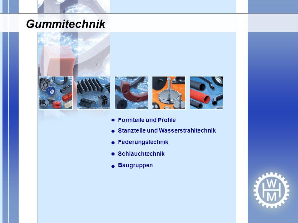 Gummitechnik Formteile und Profile Stanzteile und Wasserstrahltechnik