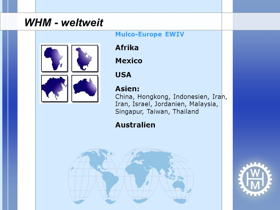 WHM - weltweit Afrika Mexico USA Asien: Australien Mulco-Europe EWIV