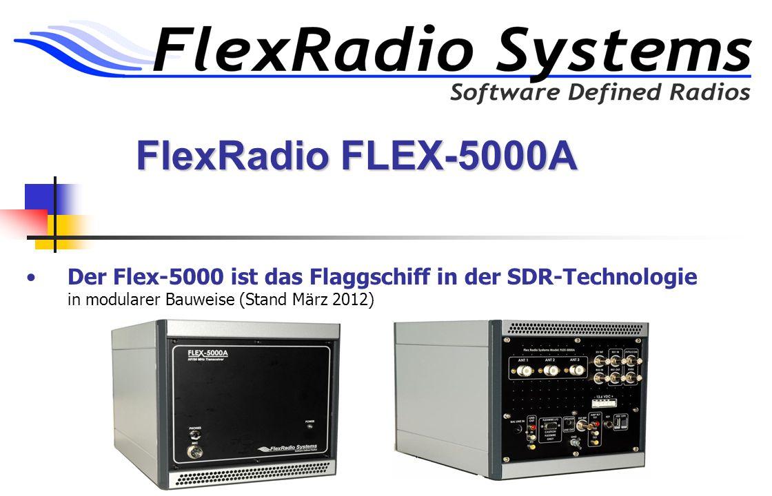 FlexRadio FLEX-5000A Der Flex-5000 ist das Flaggschiff in der SDR-Technologie in modularer Bauweise (Stand März 2012)