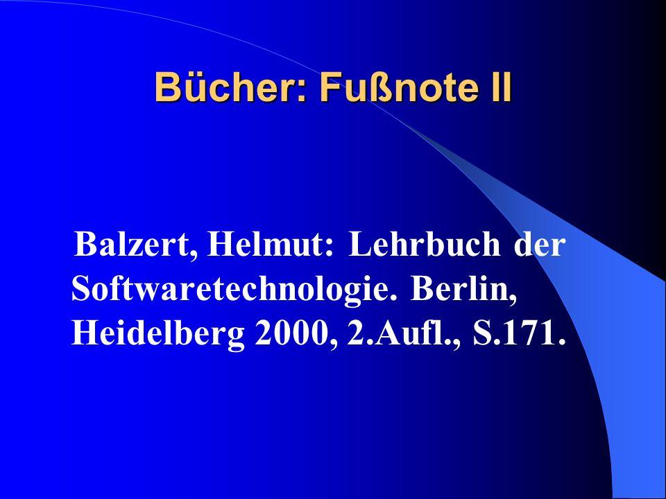 Bücher: Fußnote II Balzert, Helmut: Lehrbuch der Softwaretechnologie.