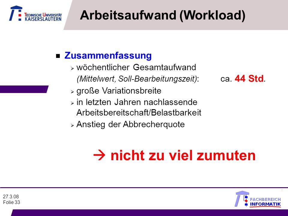  nicht zu viel zumuten Arbeitsaufwand (Workload) Zusammenfassung