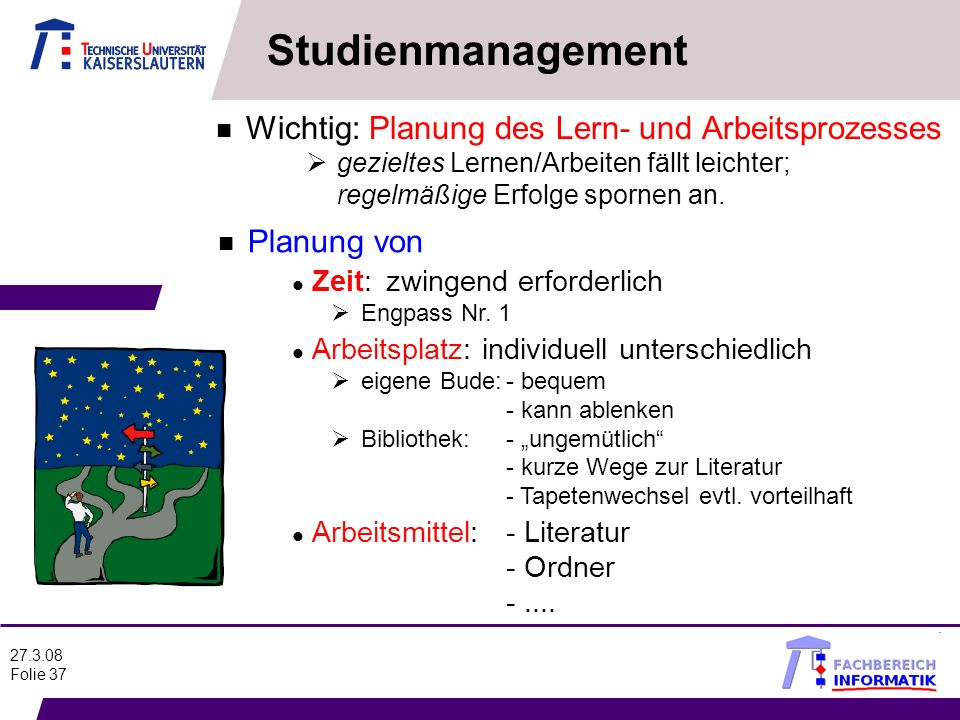 Studienmanagement Wichtig: Planung des Lern- und Arbeitsprozesses