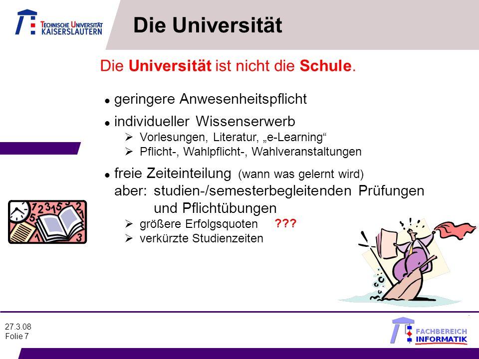 Die Universität Die Universität ist nicht die Schule.