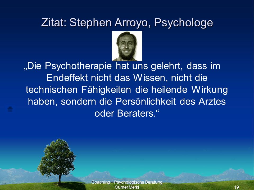 Zitat: Stephen Arroyo, Psychologe