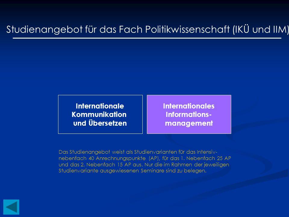Studienangebot für das Fach Politikwissenschaft (IKÜ und IIM)