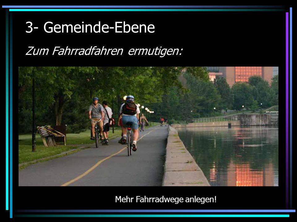 Mehr Fahrradwege anlegen!