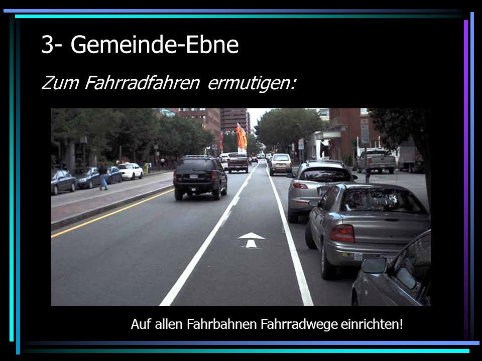 Auf allen Fahrbahnen Fahrradwege einrichten!