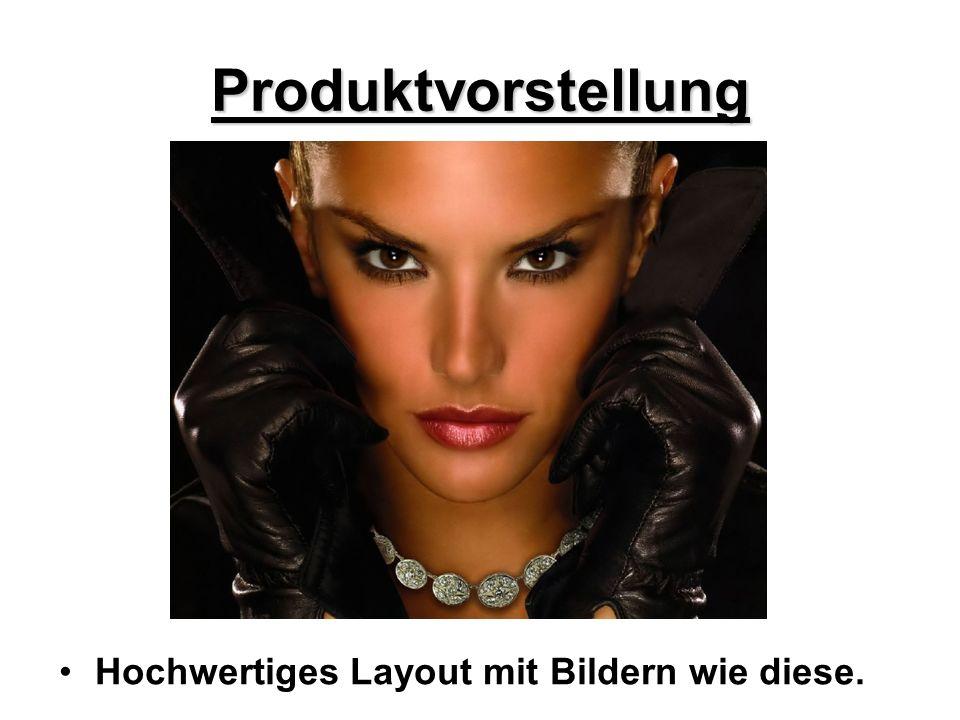 Produktvorstellung Hochwertiges Layout mit Bildern wie diese.