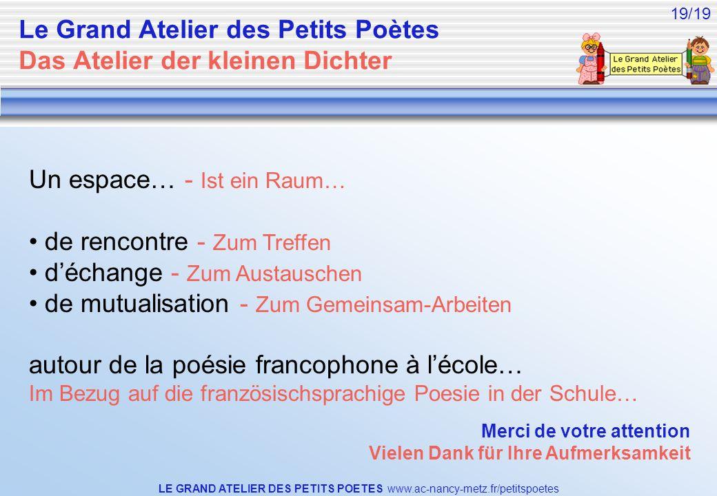 Le Grand Atelier des Petits Poètes Das Atelier der kleinen Dichter