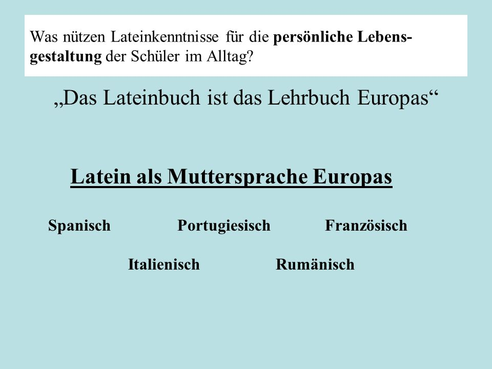 """Das Lateinbuch ist das Lehrbuch Europas"