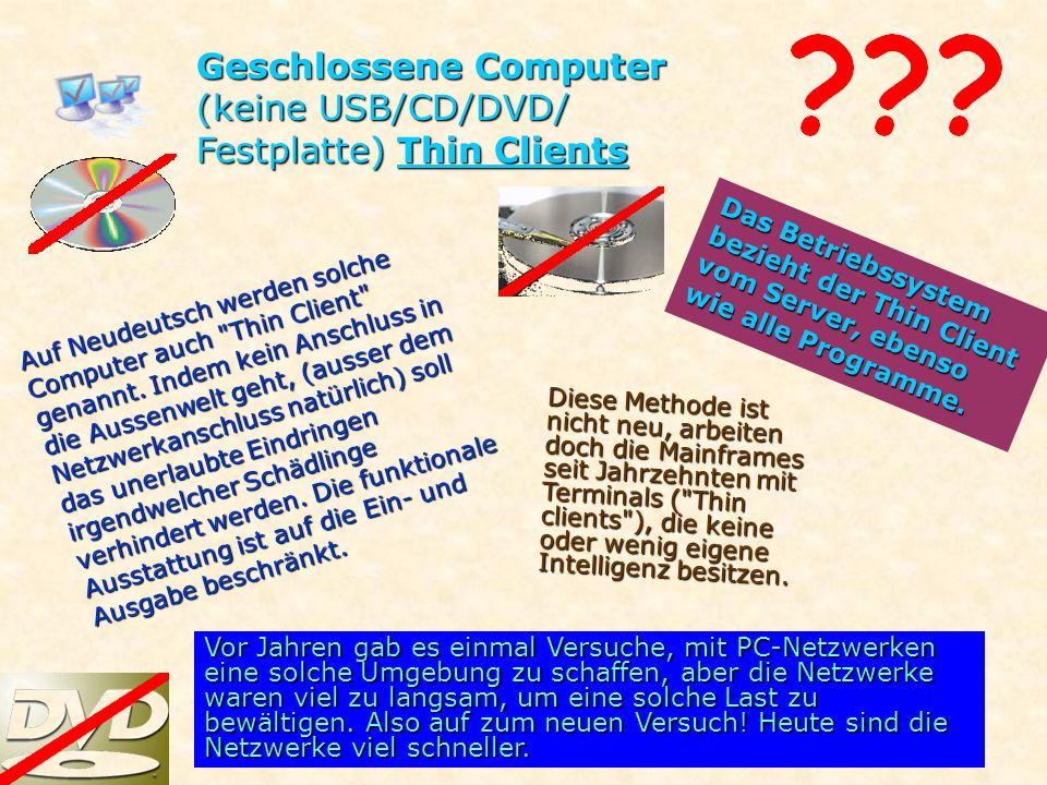 Geschlossene Computer (keine USB/CD/DVD/ Festplatte) Thin Clients