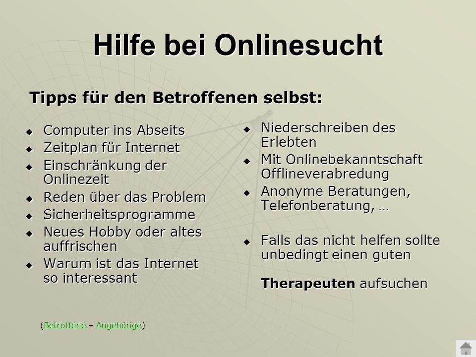 Hilfe bei Onlinesucht Tipps für den Betroffenen selbst: