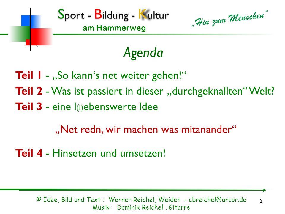 """Agenda Teil 1 - """"So kann's net weiter gehen!"""