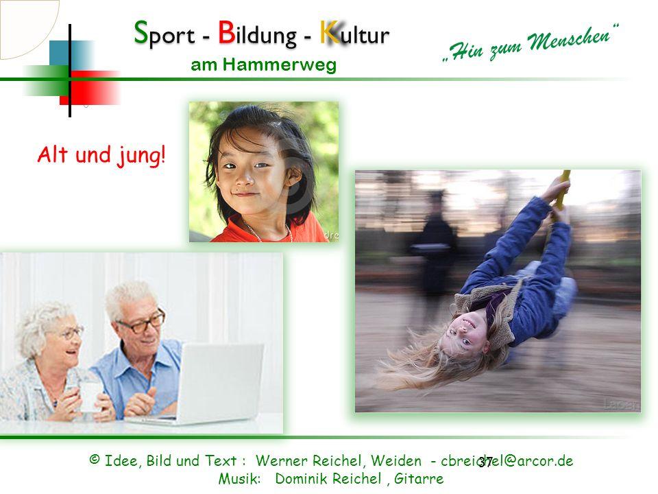 Alt und jung. © Idee, Bild und Text : Werner Reichel, Weiden - cbreichel@arcor.de.