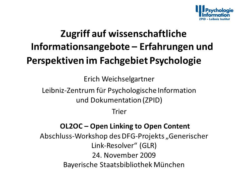 Zugriff auf wissenschaftliche Informationsangebote – Erfahrungen und Perspektiven im Fachgebiet Psychologie