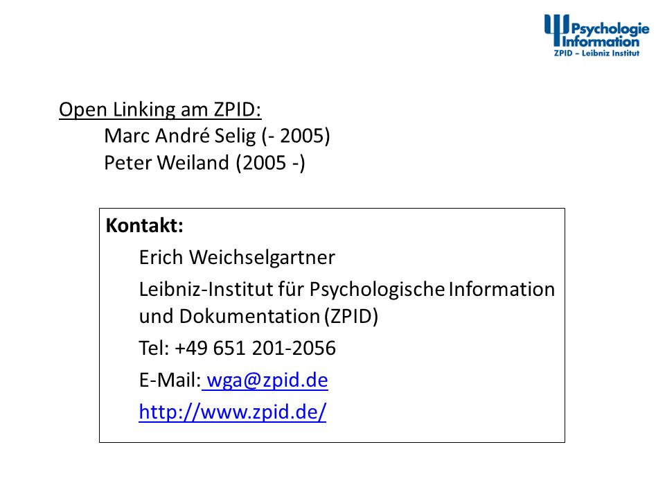 Open Linking am ZPID: Marc André Selig (- 2005) Peter Weiland (2005 -)