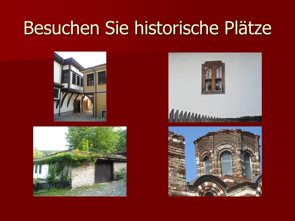 Besuchen Sie historische Plätze