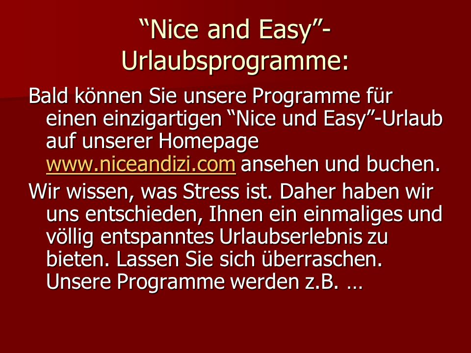 Nice and Easy -Urlaubsprogramme: