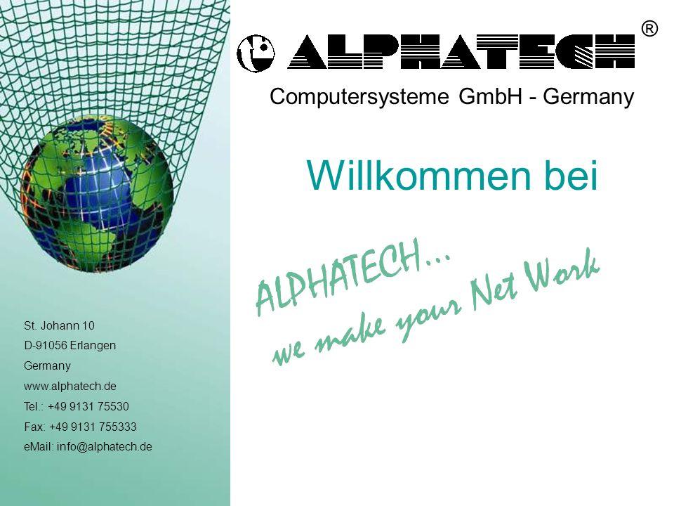 Willkommen bei St. Johann 10 D-91056 Erlangen Germany www.alphatech.de