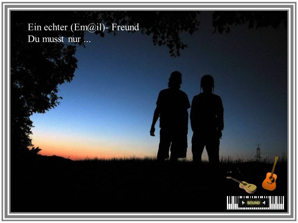 Ein echter (Em@il)- Freund