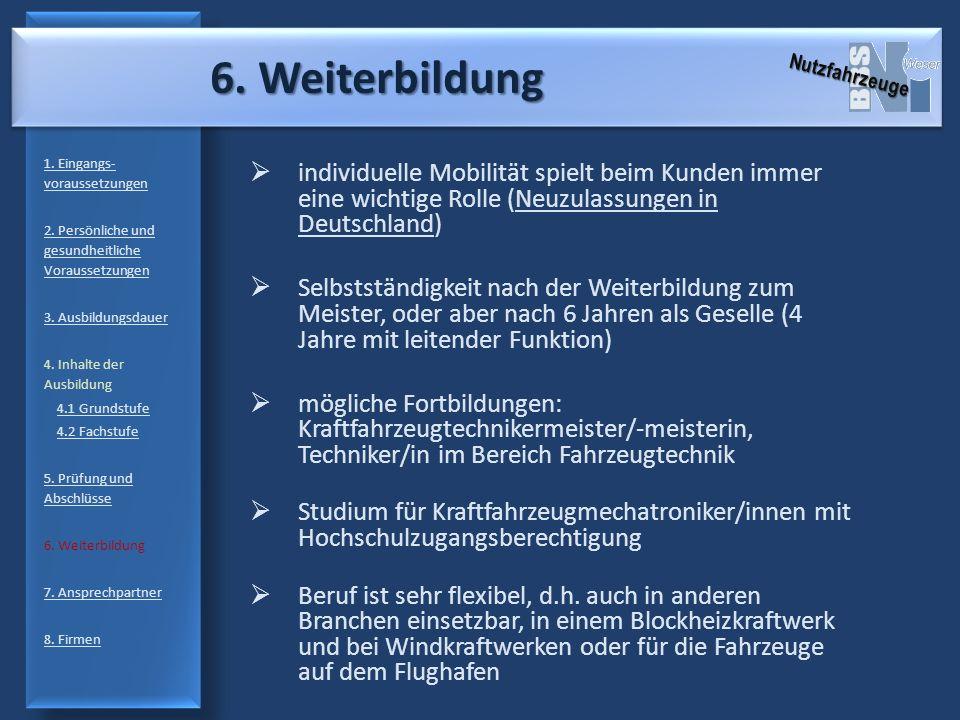 6. Weiterbildung Nutzfahrzeuge. 1. Eingangs-voraussetzungen. 2. Persönliche und gesundheitliche Voraussetzungen.