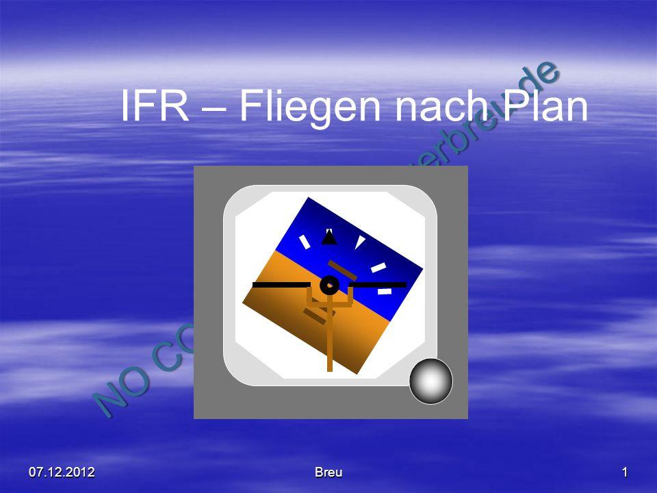 IFR – Fliegen nach Plan 07.12.2012 Breu Breu Gerhard