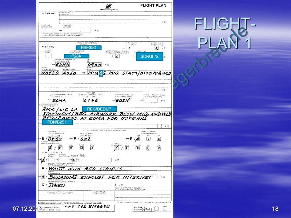 FLIGHT-PLAN 1 HRE35G SDRGF/S P28A 4 REG/DEDUP PBN/B2S1 07.12.2012 Breu