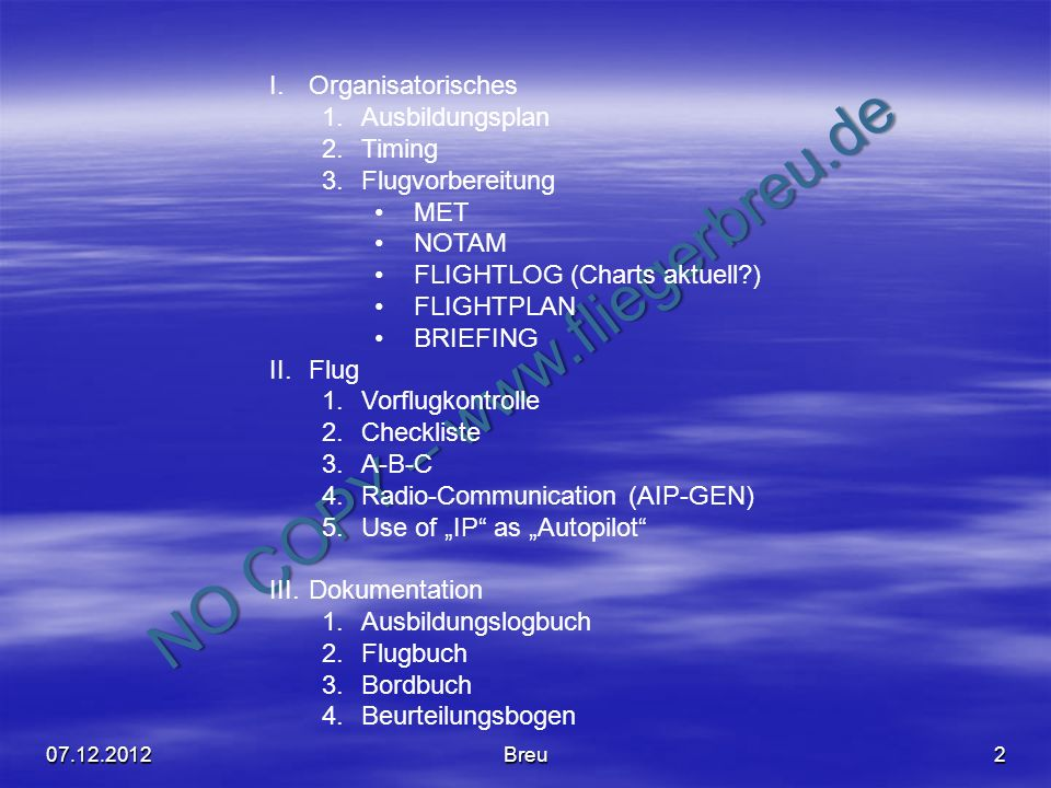 FLIGHTLOG (Charts aktuell ) FLIGHTPLAN BRIEFING Flug Vorflugkontrolle