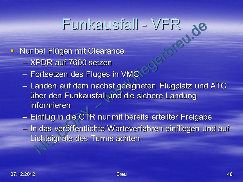 Funkausfall - VFR Nur bei Flügen mit Clearance XPDR auf 7600 setzen