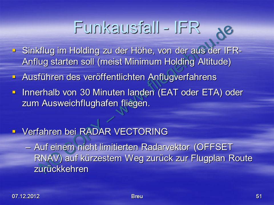 Funkausfall - IFR Sinkflug im Holding zu der Höhe, von der aus der IFR- Anflug starten soll (meist Minimum Holding Altitude)