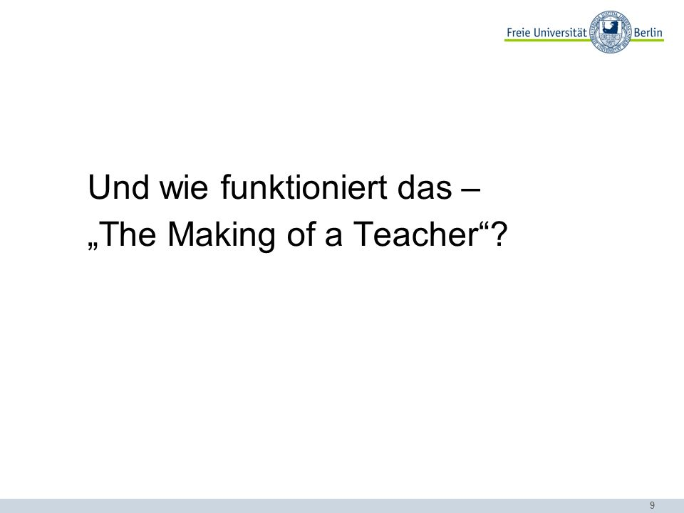 "Und wie funktioniert das – ""The Making of a Teacher"