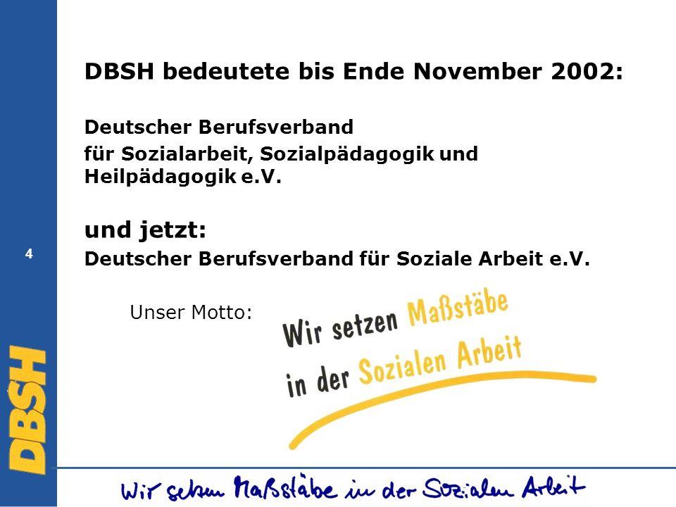 DBSH bedeutete bis Ende November 2002: