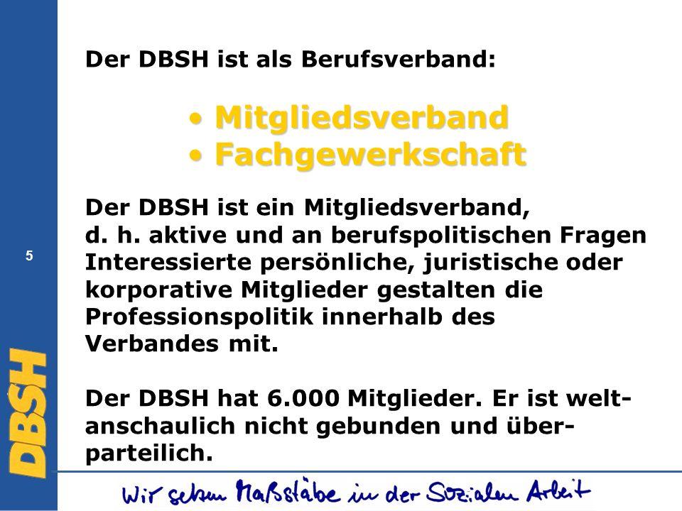 Mitgliedsverband Fachgewerkschaft Der DBSH ist als Berufsverband:
