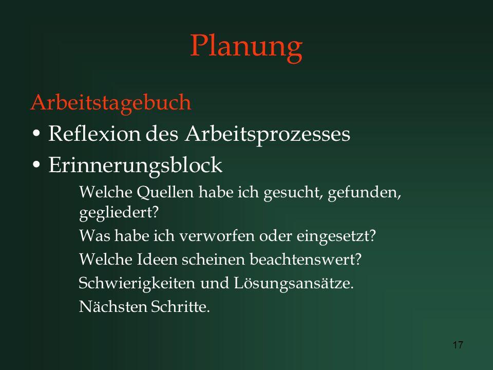 Planung Arbeitstagebuch Reflexion des Arbeitsprozesses