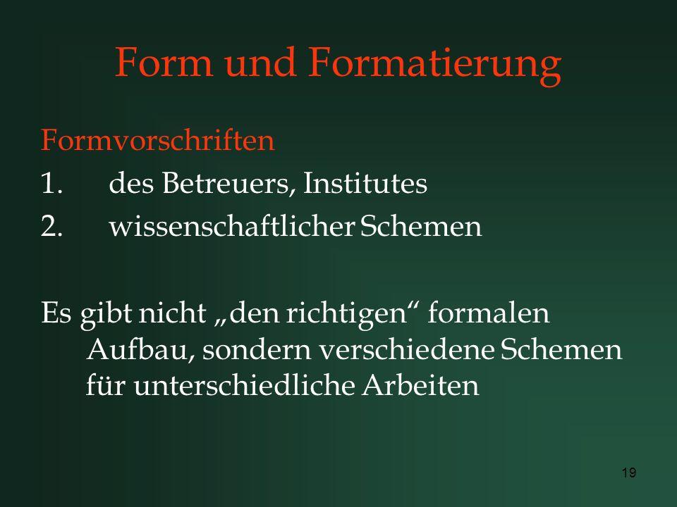 Form und Formatierung Formvorschriften des Betreuers, Institutes
