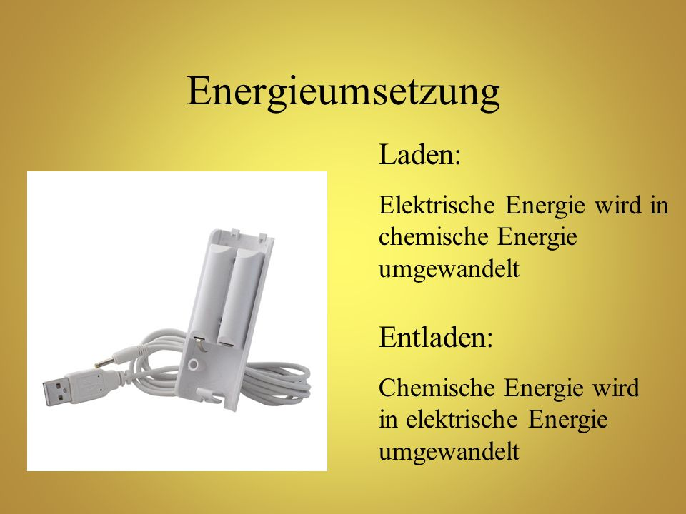 Energieumsetzung Laden: Entladen: