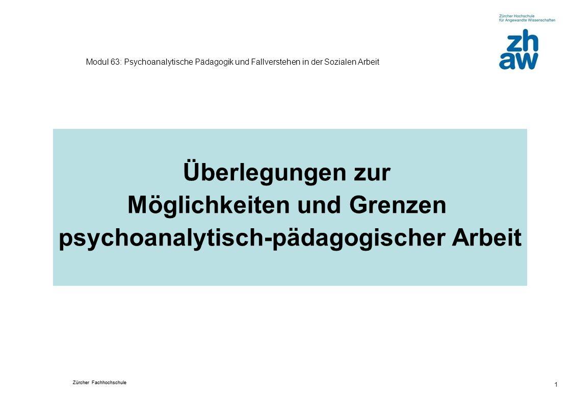 Möglichkeiten und Grenzen psychoanalytisch-pädagogischer Arbeit