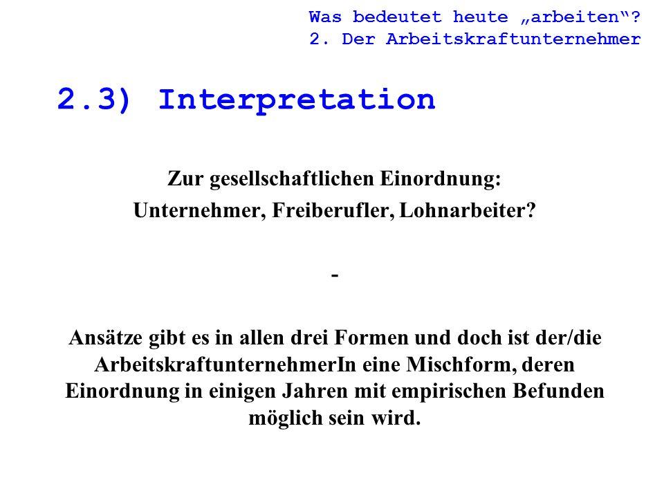 2.3) Interpretation Zur gesellschaftlichen Einordnung: