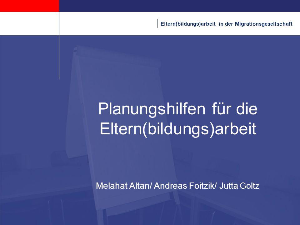 Kopfzeile 28.03.2017. Planungshilfen für die Eltern(bildungs)arbeit Melahat Altan/ Andreas Foitzik/ Jutta Goltz.