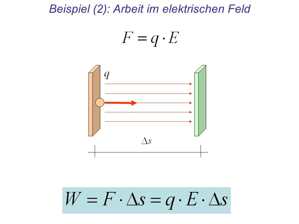 Beispiel (2): Arbeit im elektrischen Feld