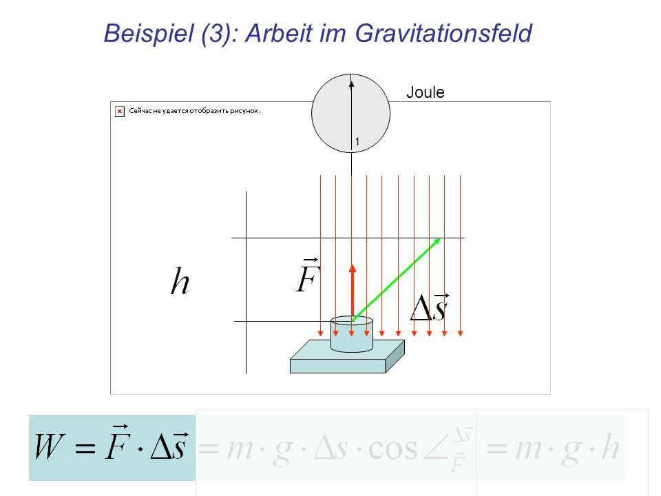 Beispiel (3): Arbeit im Gravitationsfeld