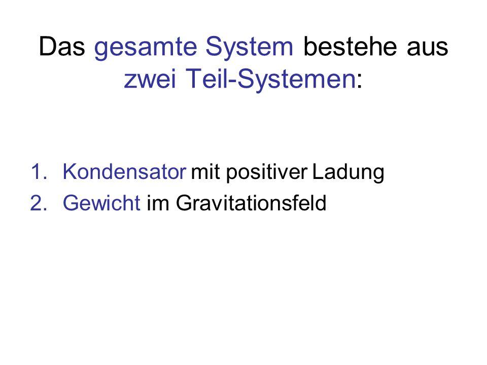 Das gesamte System bestehe aus zwei Teil-Systemen: