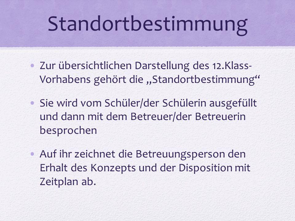 """Standortbestimmung Zur übersichtlichen Darstellung des 12.Klass- Vorhabens gehört die """"Standortbestimmung"""