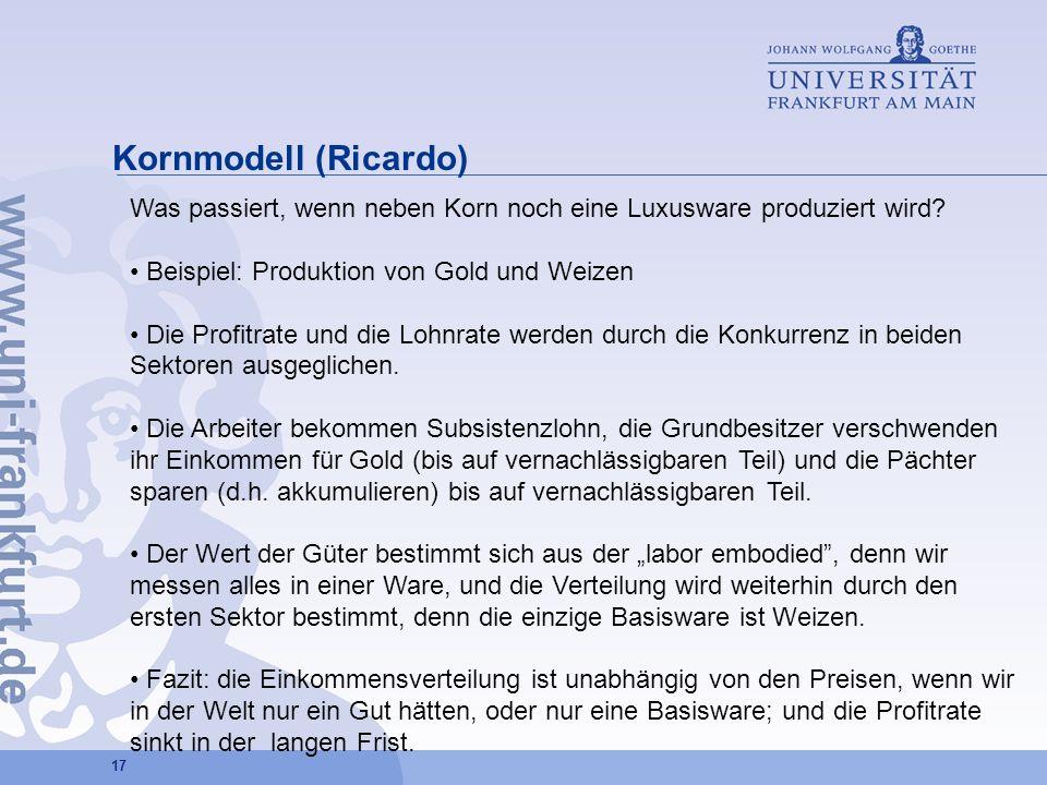 Kornmodell (Ricardo) Was passiert, wenn neben Korn noch eine Luxusware produziert wird Beispiel: Produktion von Gold und Weizen.