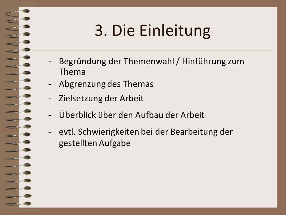 3. Die Einleitung Begründung der Themenwahl / Hinführung zum Thema
