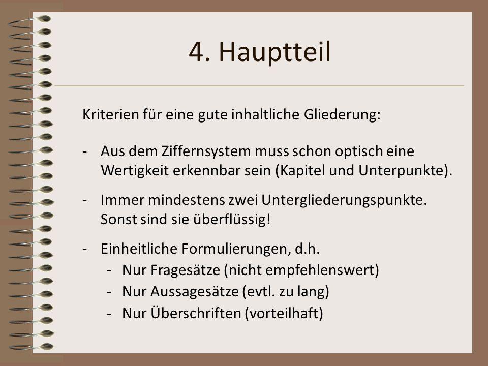 4. Hauptteil Kriterien für eine gute inhaltliche Gliederung: