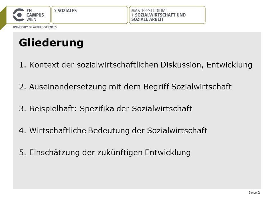 Gliederung 1. Kontext der sozialwirtschaftlichen Diskussion, Entwicklung. 2. Auseinandersetzung mit dem Begriff Sozialwirtschaft.